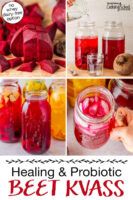 """Photo collage of making beet kvass: chopped beets, adding water to a jar, finished kvass flavored in half gallon jars, kvass in a glass jar with ice. Text overlay says: """"Healing & Probiotic Beet Kvass (no whey dairy-free option)"""""""