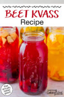 """Beet kvass in half gallon jars, some flavored with citrus and other fruits. Text overlay says: """"Beet Kvass Recipe (that actually tastes good!)"""""""
