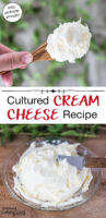 """Photo collage of homemade cream cheese, including cream cheese on a small dish and a spoonful of cream cheese. Text overlay says: """"Cultured Cream Cheese Recipe (mild probiotic smooth)"""""""