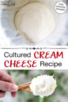 """Photo collage of a spoonful of cream cheese and cream cheese in cheesecloth after the whey has dripped out. Text overlay says: """"Cultured Cream Cheese Recipe (mild probiotic smooth)"""""""