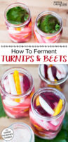 """Photo collage of sliced turnips and beets in glass jars ready to be fermented. Some of the jars have a grape leaf tucked in on top. Text overlay says: """"How To Ferment Turnips & Beets (no special equipment needed!)"""""""