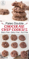 """Photo collage of double chocolate cookies in a stack and on a cooling rack. Text overlay says: """"Paleo Double Chocolate Chip Cookies: Grain-Free Dairy-Free Nut-Free (soft chewy thick!)"""""""