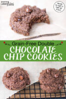 """Photo collage of chocolate cookies: two cookies on a cooling rack and a cookie with a bite taken out of it. Text overlay says: """"Grain-Free Double Chocolate Chip Cookies (ready to eat in half an hour!)"""""""