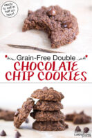 """Photo collage of chocolate cookies in a stack and with a bite taken out of one. Text overlay says: """"Grain-Free Double Chocolate Chip Cookies (ready to eat in half an hour!)"""""""