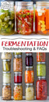 """Photo collage of a wide variety of colorful ferments in glass jars. Text overlay says: """"Fermentation Troubleshooting & FAQs (mold, not bubbly, bad smell & more!)"""""""